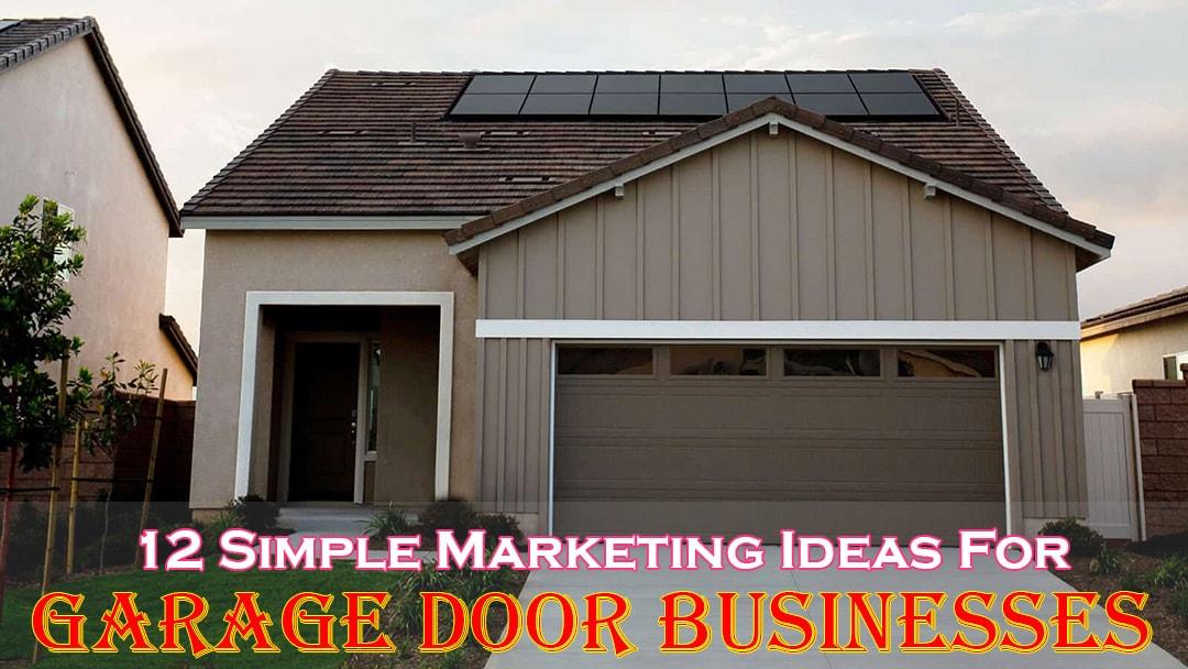 12 Simple Marketing Ideas For Garage Door Businesses