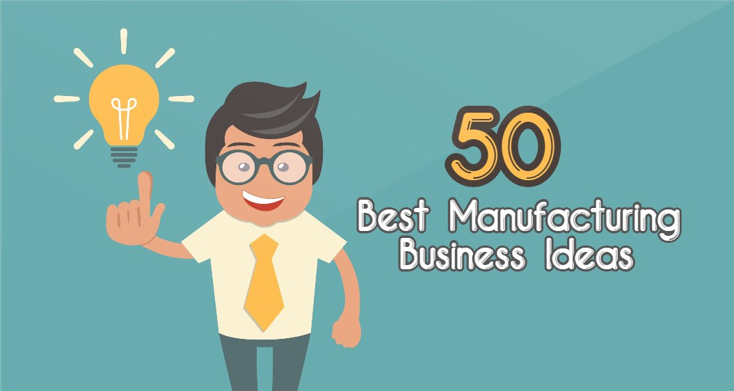 best manufacturing business to start