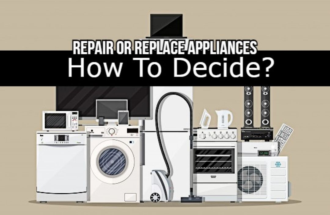 Repair Or Replace Appliances