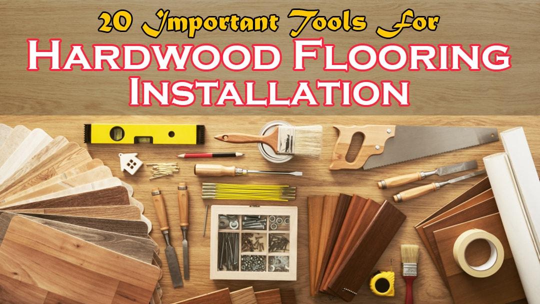 tools for hardwood flooring installation