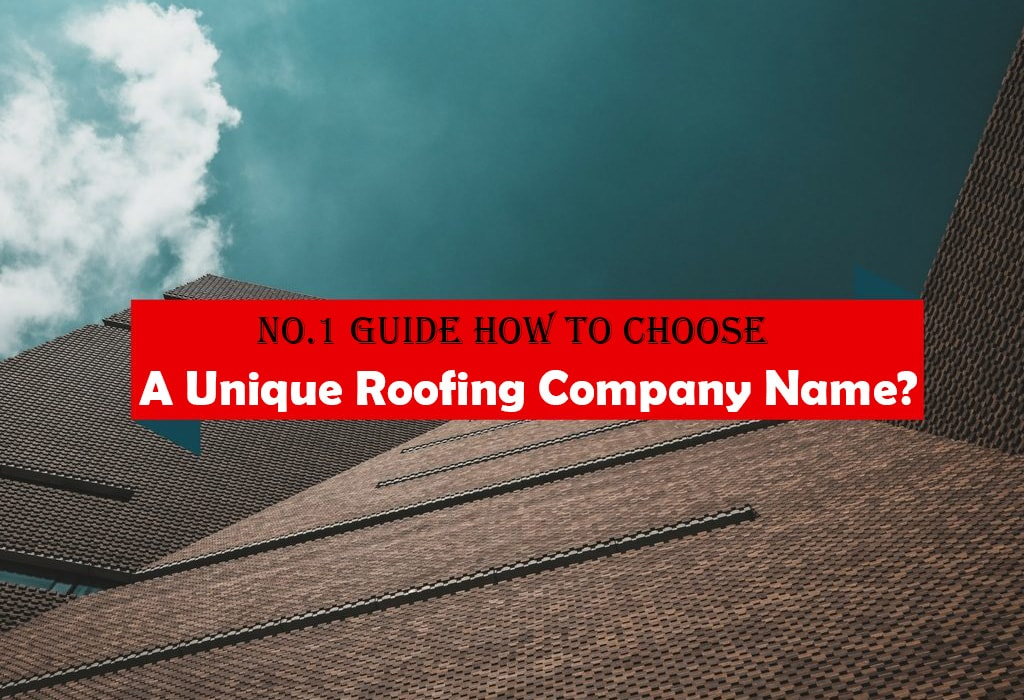 Unique Roofing Company Name