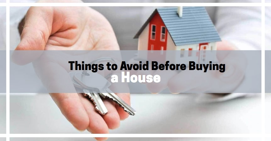 what-not-to-do-before-buying-a-house