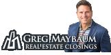 Greg Maybaum Real Estate Closings